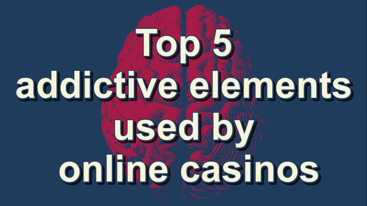 Addictive elements used by online casinos