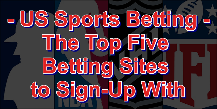 Top 5 Betting Sites to Sign-Up With